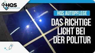 HQS Autopflege - Die wichtigsten Leuchtmittel in der Lackaufbereitung